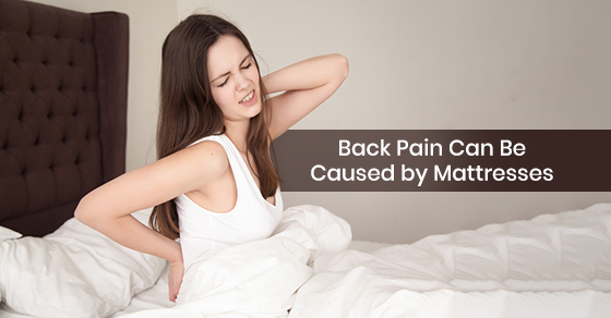 Your Mattress Could be the Reason for Your Back Pain