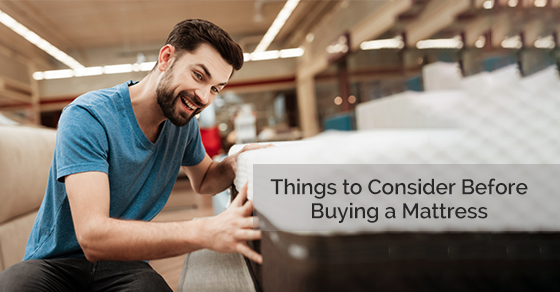 Things to Consider before Buying a Mattress