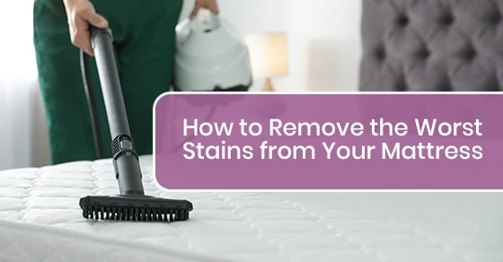How to Remove the Worst Stains from Your Mattress