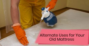 Alternate Uses for Your Old Mattress