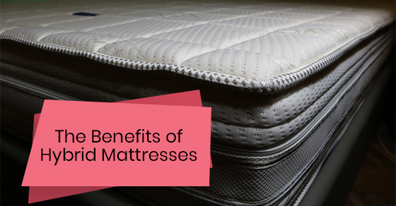 The Benefits of Hybrid Mattresses