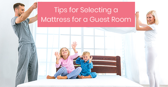 Tips for Selecting a Mattress for a Guest Room